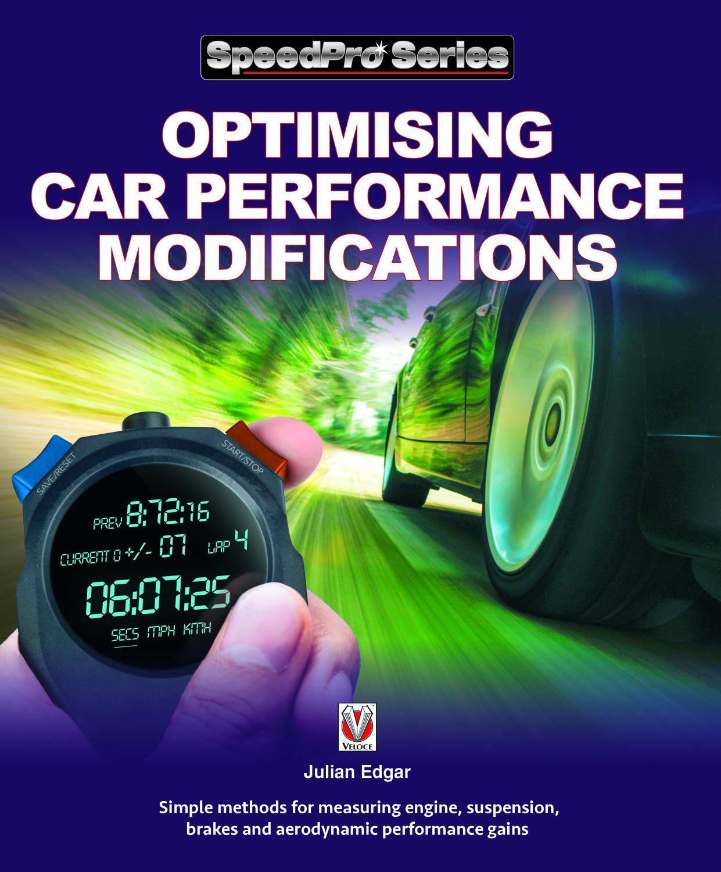 Optimising Car Performance Modifications, by Julian Edgar