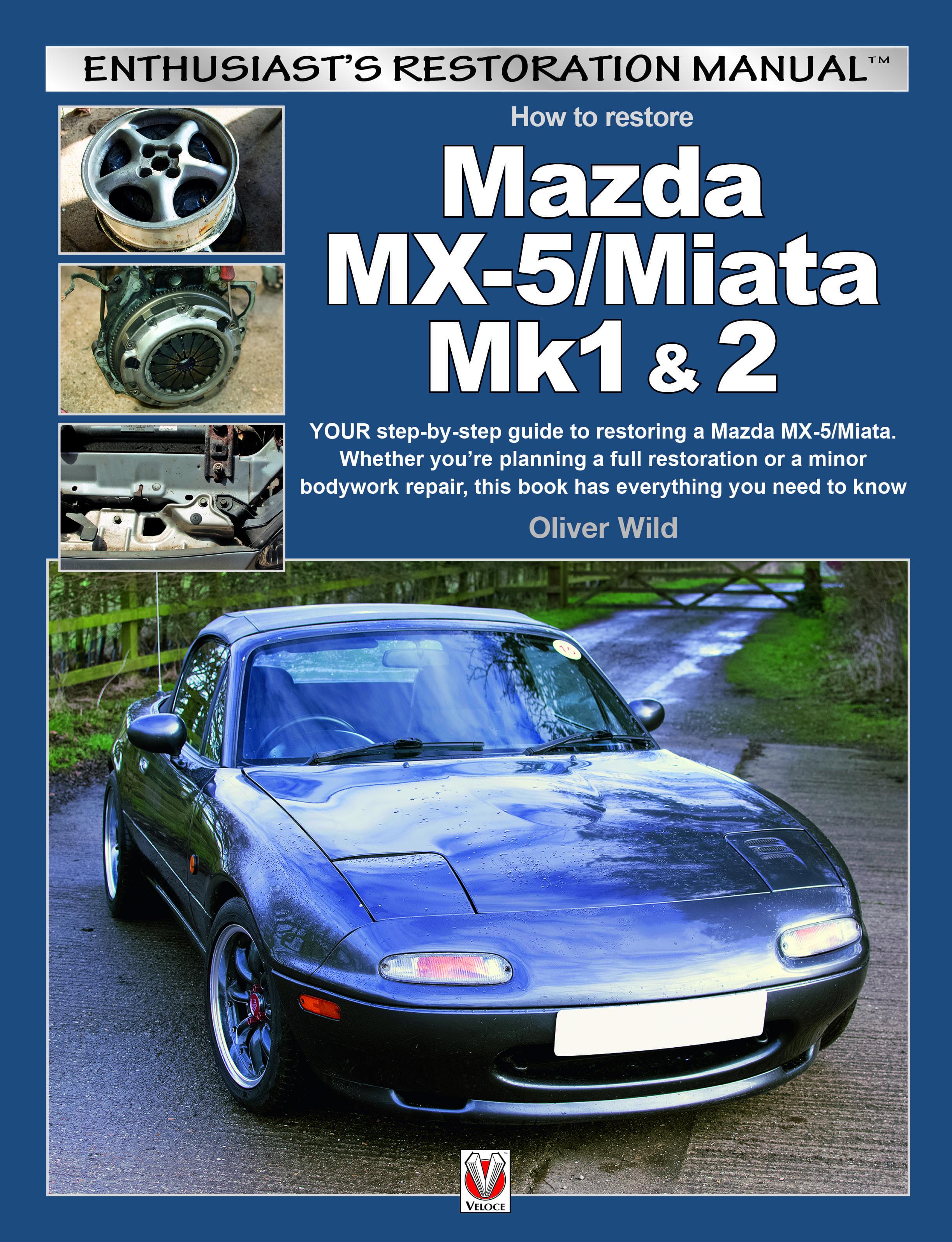 Mazda MX-5/Miata Mk1 & 2 – Enthusiasts Restoration Manual cover