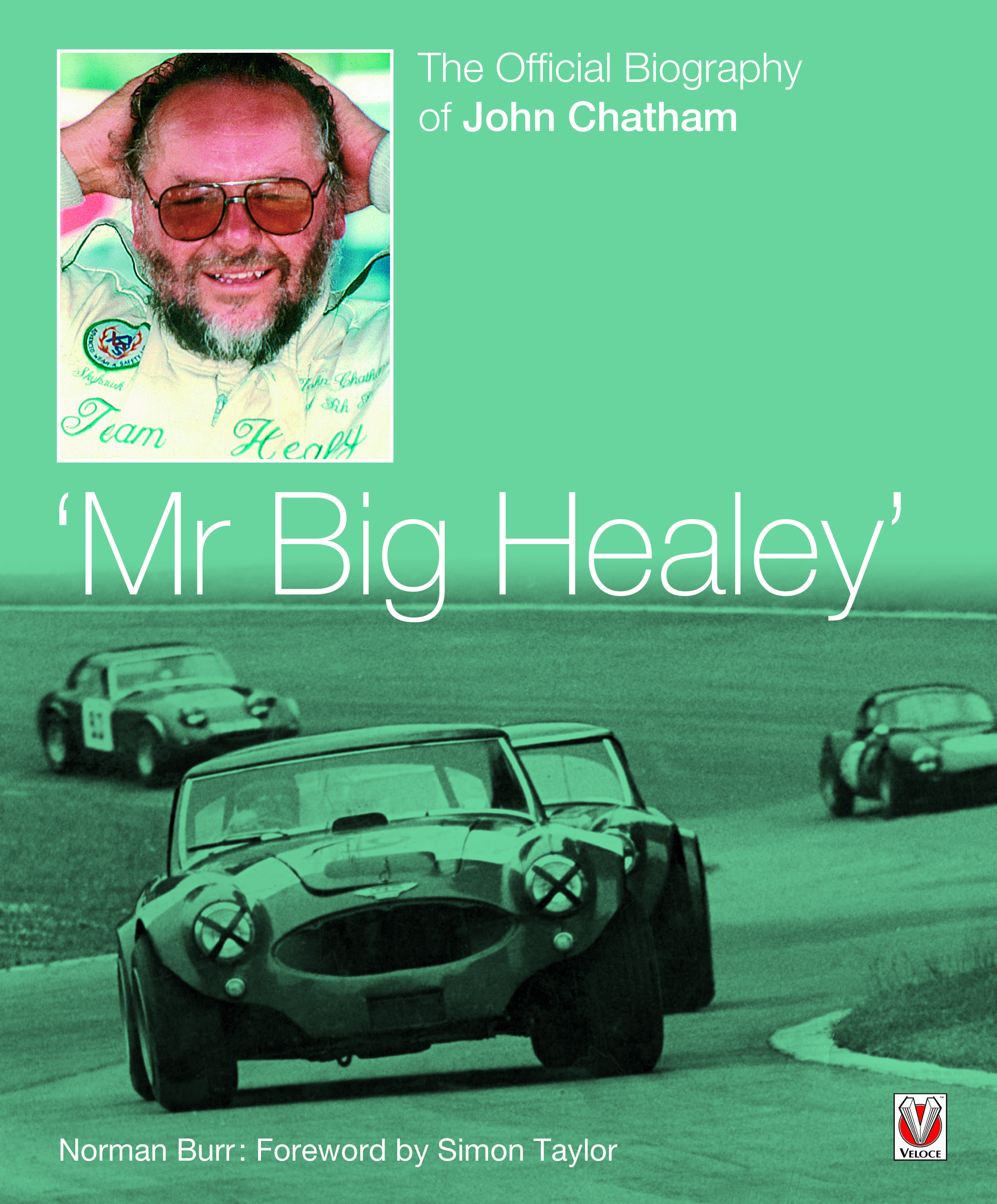 John Chatham – 'Mr Big Healey' – The Official Biography cover