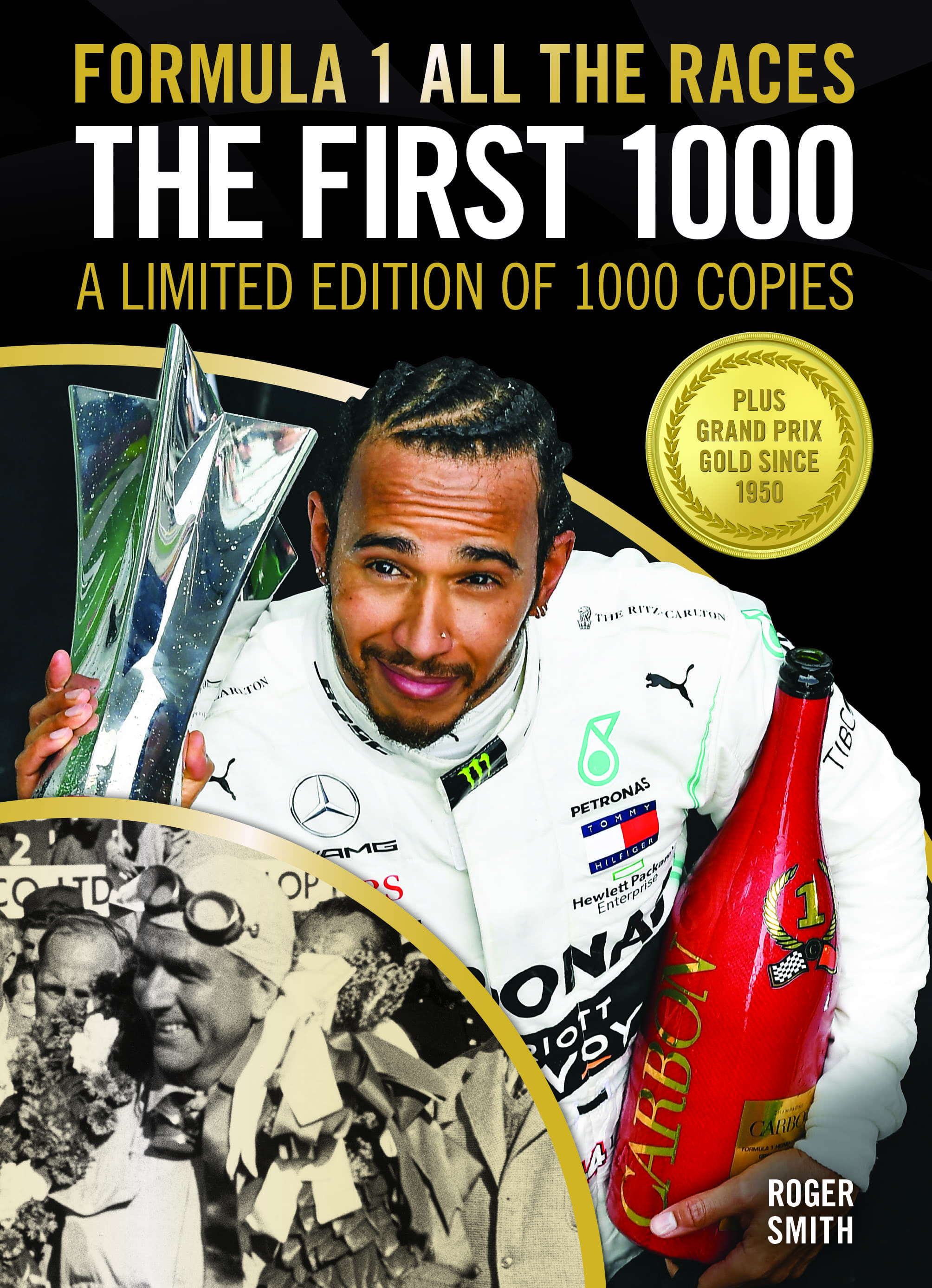 Formula 1 All The Races - The First 1000 - A limited edition of 1000 individually numbered copies cover