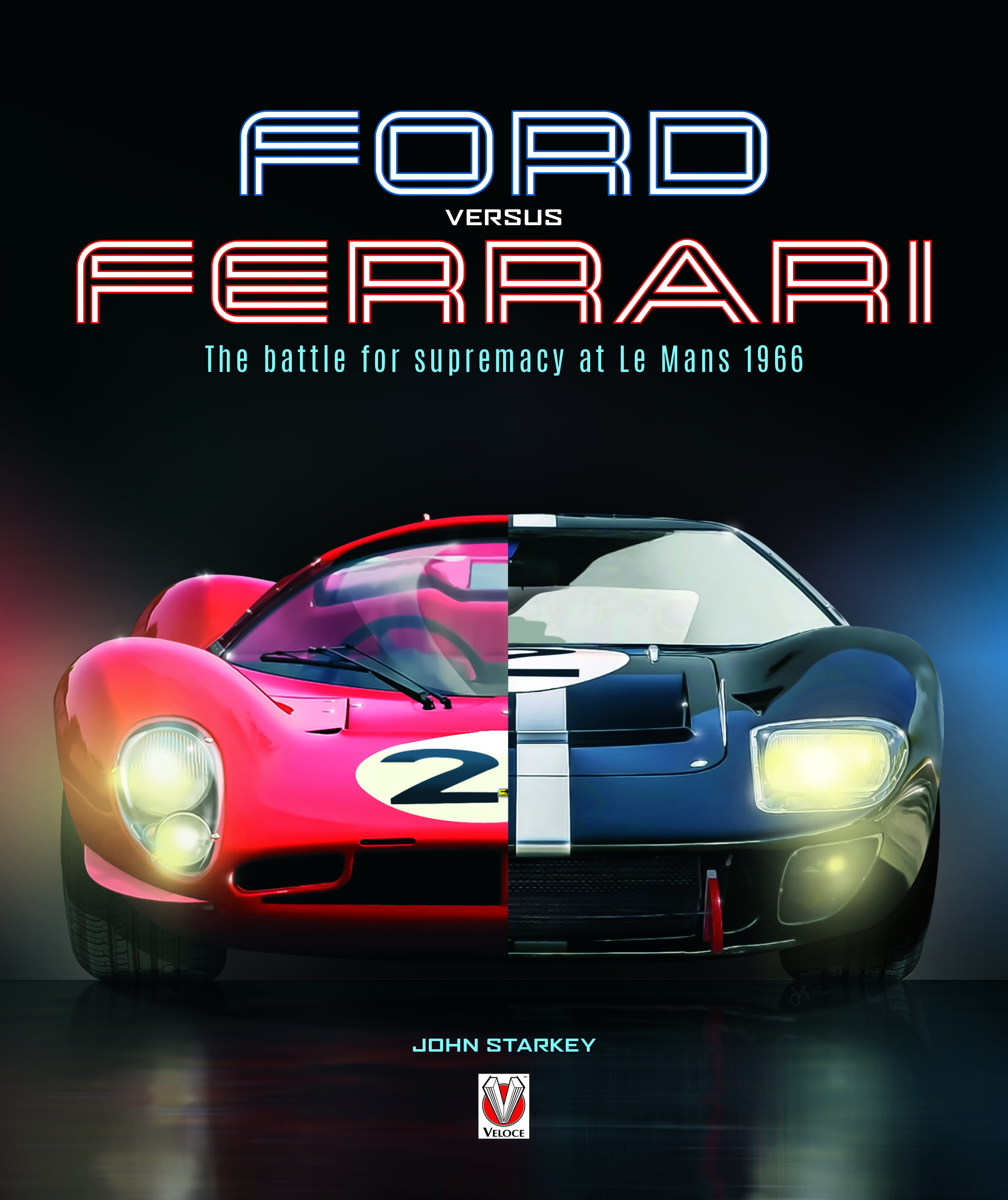 Ford versus Ferrari – The battle for supremacy at Le Mans 1966 cover
