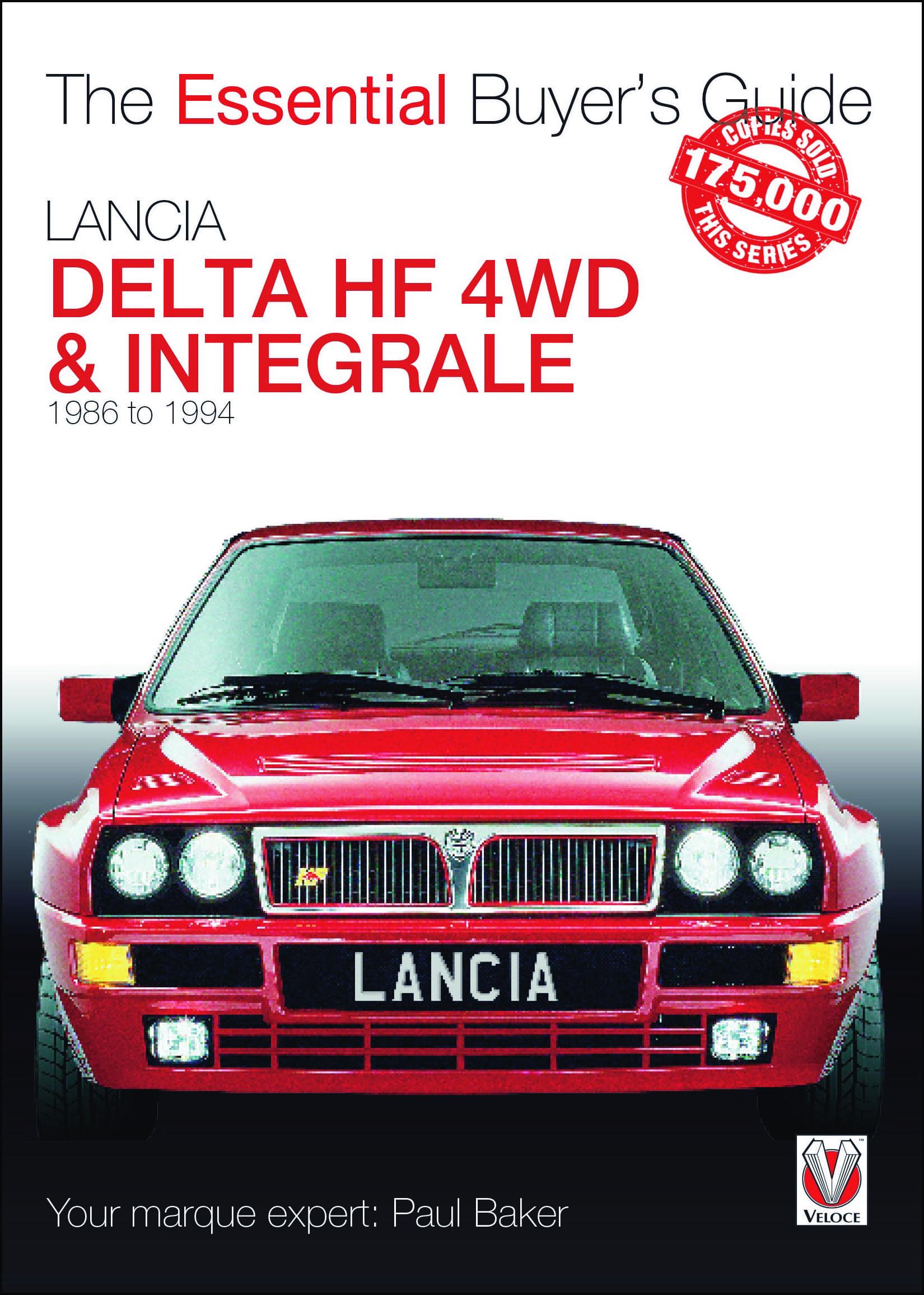 Lancia Delta HF 4WD & Integrale – 1986 to 1994 Essential Buyer's Guide – The Essential Buyer's Guide